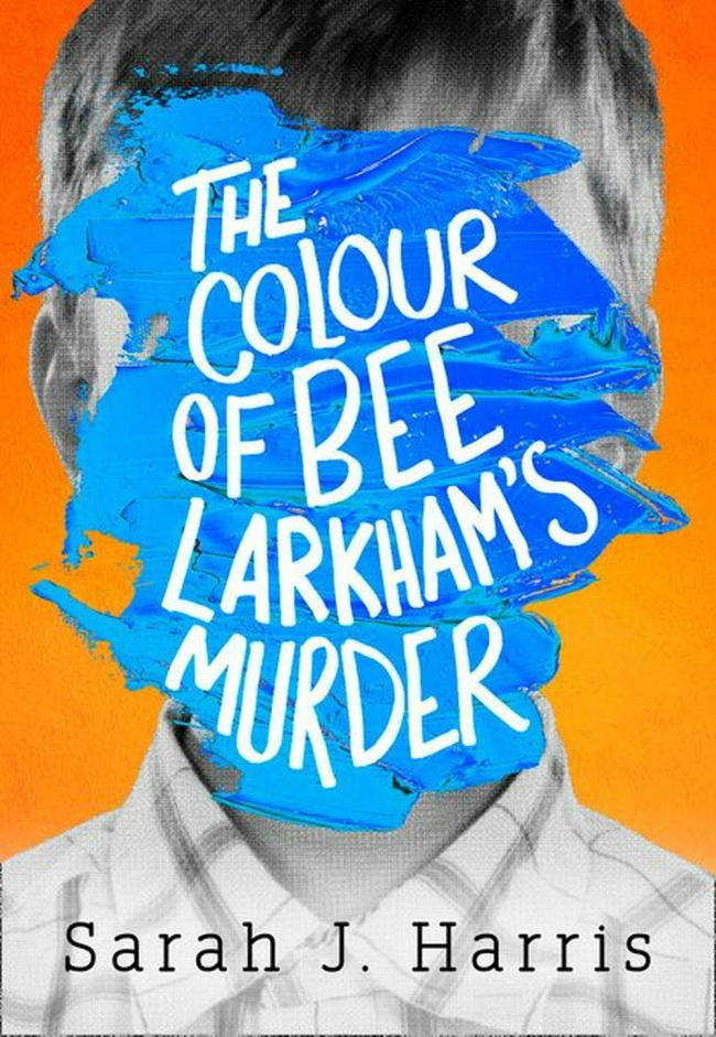 The Colour of Bee Larkham's Murder by Sarah J Harris