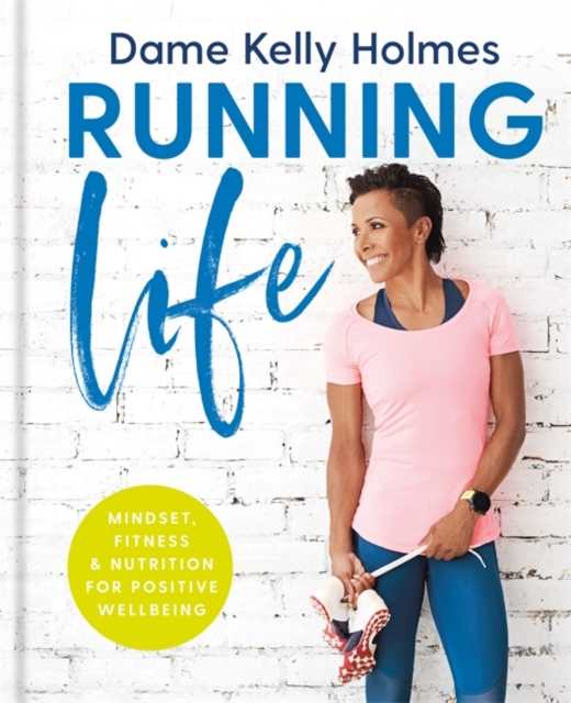 Running Life with Dame Kelly Holmes